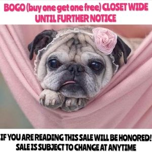 BOGO CLEAROUT CLOSET WIDE UNTIL FURTHER NOTICE